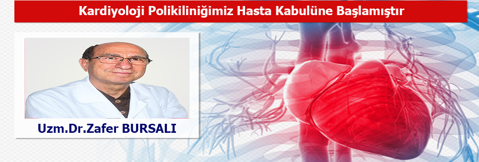 Uzm.Dr.Zafer BURSALI Kardiyoloji Polikliniği